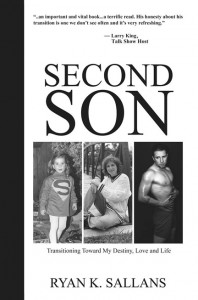 A True Story of FTM Transgenderism - 'Second Son: Transitioning Toward My Destiny, Love and Life' by Ryan K. Sallans